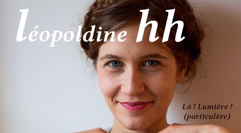 Léopoldine HH : Là ! Lumière ! (particulière)