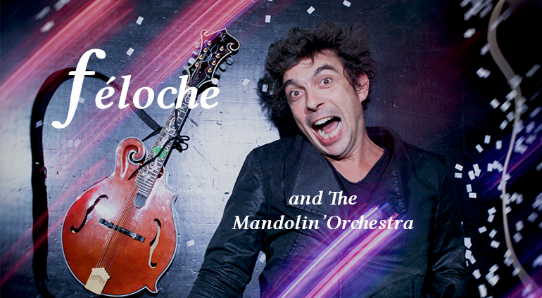 Féloche and The Mandolin' Orchestra