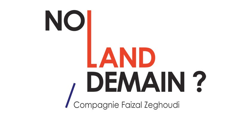 No land demain ? / Compagnie Faizal Zeghoudi
