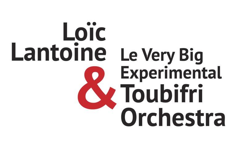 Loïc Lantoine & Le Very Big Experimental Toubifri Orchestra