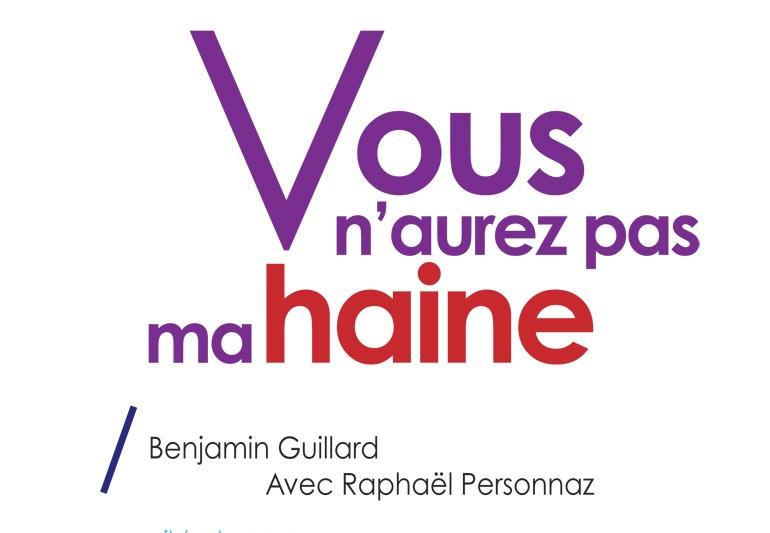 Vous n'aurez pas ma haine / Benjamin Guillard - Avec Raphaël Personnaz