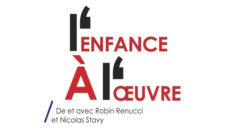 L'enfance à l'oeuvre / De et avec Robin Renucci et Nicolas Stavy