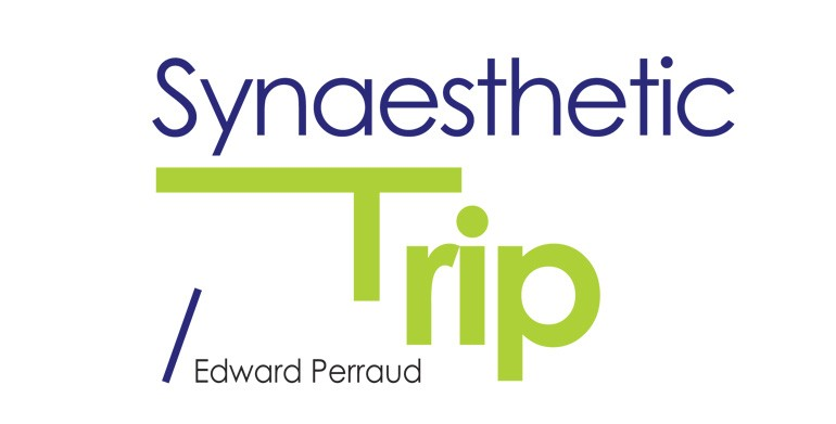 Synaesthetic Trip / Edward Perraud