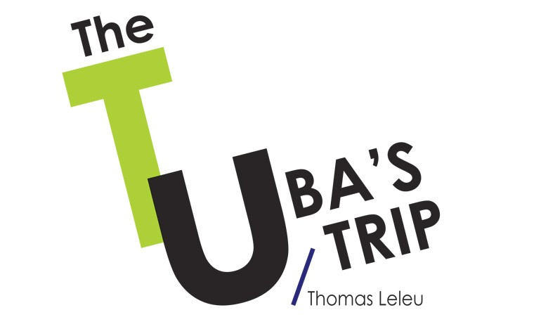 The Tuba's Trip / Thomas Leleu