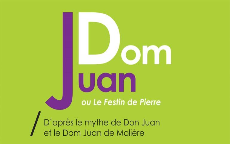 Dom Juan ou Le Festin de Pierre / D'après le mythe de Don Juan et le Dom Juan de Molière