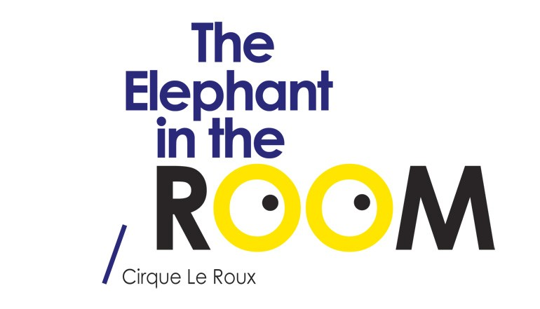 The Elephant in the Room / Cirque Le Roux